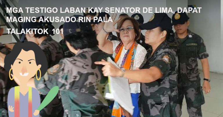 Mga Testigo Laban Kay Senator De Lima, Dapat Maging Akusado Rin Pala
